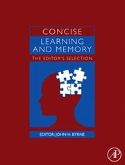 Concise Learning and Memory: The Editor's Selection ebook by Byrne, John H.