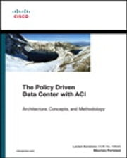 The Policy Driven Data Center with ACI - Architecture, Concepts, and Methodology ebook by Lucien Avramov,Maurizio Portolani