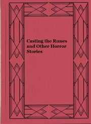 Casting the Runes and Other Horror Stories ebook by M.R. James