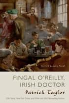 Fingal O'Reilly, Irish Doctor - An Irish Country Novel ebook by Patrick Taylor