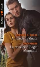 Au piège du doute - La révoltée d'Eagle Mountain ebook by Jennifer D. Bokal, Cindi Myers