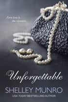 Unforgettable ebook by Shelley Munro