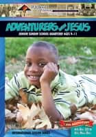 Adventurers with Jesus - 4th Quarter 2016 ebook by R.H. Boyd Publishing Corp.
