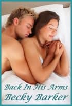 Back In His Arms ebook by Becky Barker
