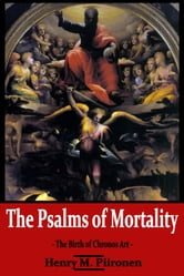 The Psalms of Mortality ebook by Henry M. Piironen