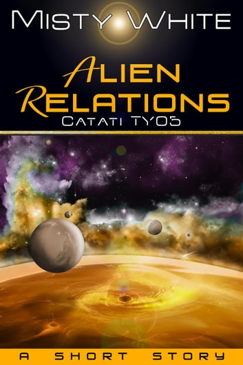 Alien Relations - Catati TY, #5 ebook by Misty White