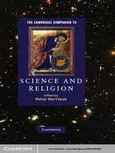 The Cambridge Companion to Science and Religion ebook by
