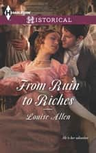 From Ruin to Riches ebook by Louise Allen