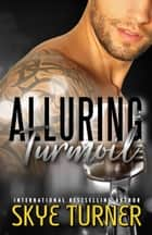 Alluring Turmoil - Bayou Stix, #1 ebook by Skye Turner