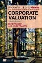 The Financial Times Guide to Corporate Valuation ebook by David Frykman,Jakob Tolleryd