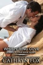 The Complete Whispering Cove Series ebook by Cathryn Fox