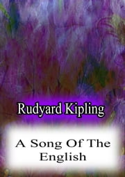 A Song Of The English ebook by Rudyard Kipling