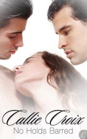 No Holds Barred ebook by Callie Croix