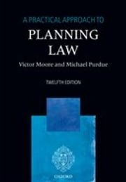 A Practical Approach to Planning Law ebook by Victor Moore,Michael Purdue