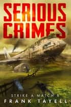 Serious Crimes ebook by Frank Tayell