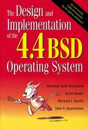 The Design and Implementation of the 4.4 BSD Operating System (paperback) ebook by Marshall Kirk McKusick,Keith Bostic,Michael J. Karels,John S. Quarterman