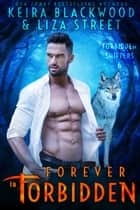 Forever in Forbidden ebook by Keira Blackwood, Liza Street