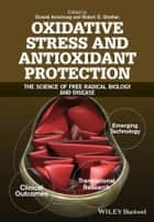 Oxidative Stress and Antioxidant Protection ebook by Donald Armstrong,Robert D. Stratton
