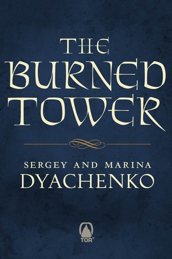 The Burned Tower ebook by Sergey Dyachenko,Marina Dyachenko