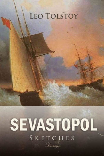 Sevastopol Sketches ebook by Leo Tolstoy