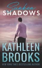Sunken Shadows - Shadows Landing #2 ebook by Kathleen Brooks