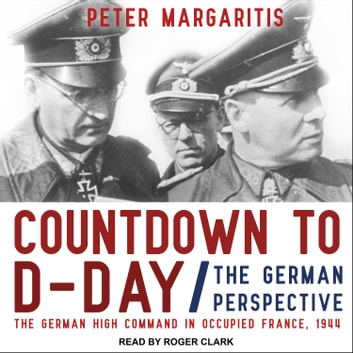 Countdown to D-Day - The German Perspective audiobook by Peter Margaritis