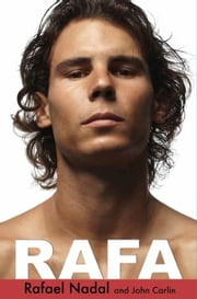 Rafa ebook by Rafael Nadal,John Carlin