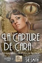 La capture de Cara ebook by S.E. Smith