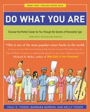 Do What You Are - Discover the Perfect Career for You Through the Secrets of Personality Type ebook by Barbara Barron, Kelly Tieger, Paul D. Tieger