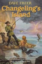 Changeling's Island ebook by Dave Freer