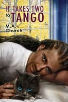 It Takes Two to Tango ebook by M.A. Church