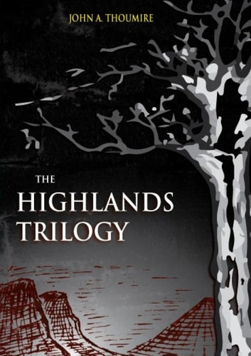 The Highlands Trilogy ebook by John Thoumire