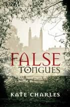 False Tongues ebook by Kate Charles