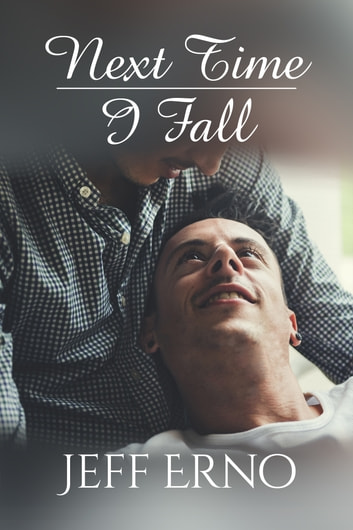 Next Time I Fall ebook by Jeff Erno
