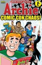 Pep Digital Vol. 014: Archie's Comic-Con Chaos! ebook by Archie Superstars