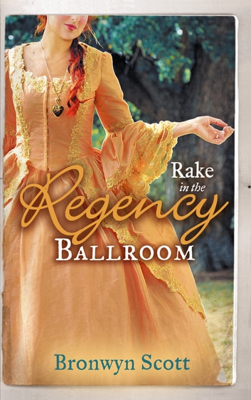 Rake in the Regency Ballroom: The Viscount Claims His Bride / The Earl's Forbidden Ward (Mills & Boon M&B) ebook by Bronwyn Scott