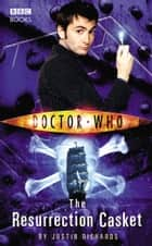 Doctor Who: The Resurrection Casket eBook by Justin Richards