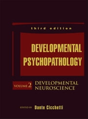 Developmental Psychopathology, Developmental Neuroscience ebook by Dante Cicchetti