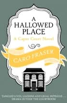 A Hallowed Place ebook by Caro Fraser