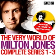 The Very World of Milton Jones: Series 1-3 - The Complete BBC Radio 4 Collection audiobook by David Tyler
