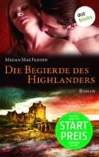 Die Begierde des Highlanders - Roman ebook by Megan MacFadden