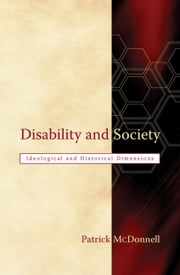 Disability and Society: Ideological and Historical Dimensions ebook by Patrick McDonnell