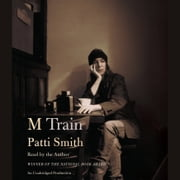 M Train audiobook by Patti Smith