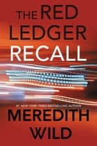 Recall: The Red Ledger - Volume 2 (Parts 4, 5 & 6) eBook by Meredith Wild