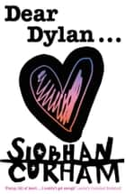Dear Dylan ebook by Siobhan Curham