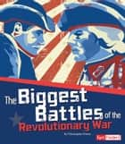 The Biggest Battles of the Civil War ebook by Molly Erin Kolpin