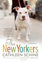 The New Yorkers ebook by Cathleen Schine