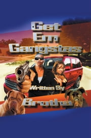 Get Em Gangstas ebook by Brotha