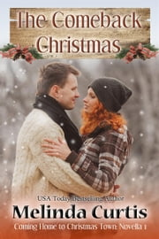 The Comeback Christmas ebook by Melinda Curtis