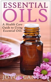 Essential Oils ebook by Joyce Canton